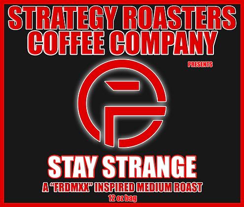 """""""STAY STRANGE"""" A FRDMXX Inspired Medium Roast"""