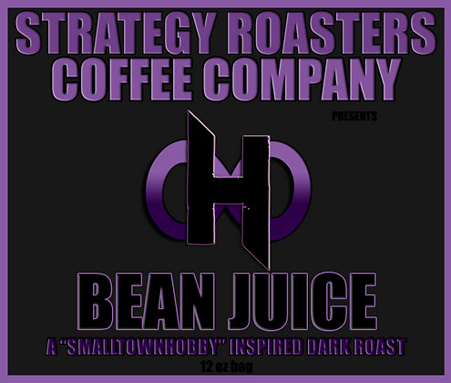 """BEAN JUICE"" A SMALLTOWNHOBBY Inspired Dark Roast"