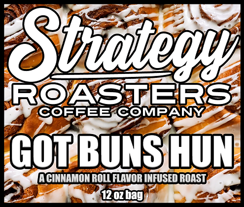 Got Buns Hun, A Cinnamon Roll Flavor infused Roast