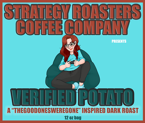 """VERIFIED POTATO"" A THEGOODONESWEREGONE Inspired Dark Roast"