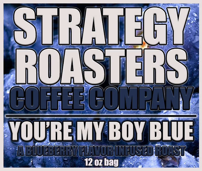 """""""YOU'RE MY BOY BLUE""""A Blueberry Flavor Infused Roast"""
