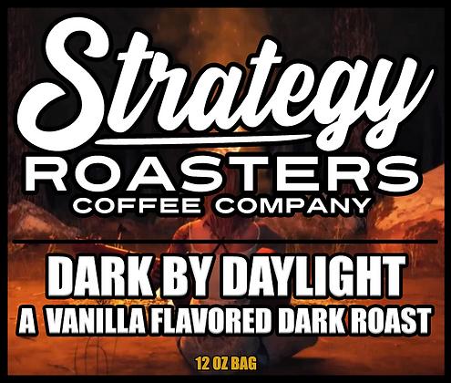 Dark by Daylight, A Vanilla flavored Dark Roast