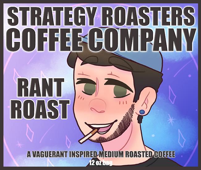 """RANT ROAST"" A VAGUERANT  Inspired Medium Roast"