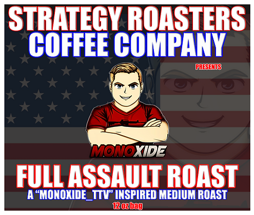 """""""FULL ASSAULT ROAST"""" A Monoxide_TTV Inspired Medium Roast"""