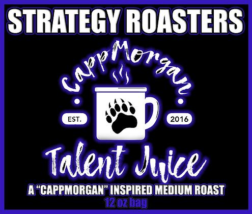 """""""TALENT JUICE"""" A """"CAPPMORGAN"""" Inspired Medium Roast"""
