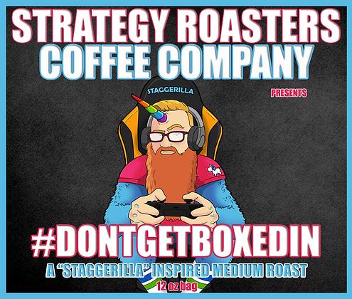 """#DONTGETBOXEDIN"" A Staggerilla Inspired Medium Roast"