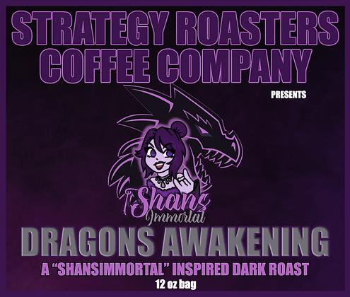 Dragons Awakening, A ShansImmortal Inspired Dark Roast