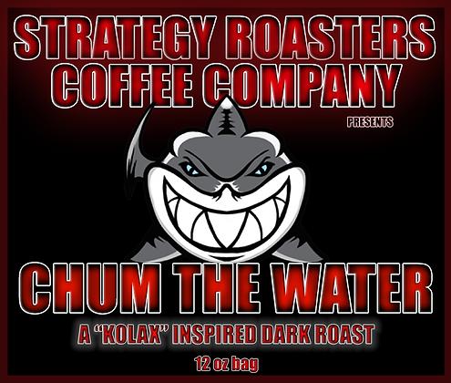 """CHUM THE WATER"" A K0LAX INSPIRED DARK ROAST"