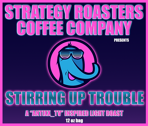 Stirring Up Trouble, A Antixx_TV Inspired Light Roast