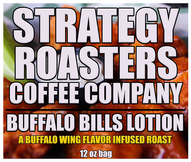 """BUFFALO BILLS LOTION"" A BUFFALO WING FLAVOR INFUSED ROAST"