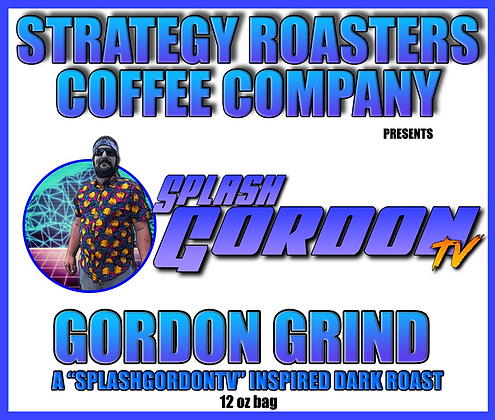 Gordon Grind, A SplashGordonTV Inspired Dark Roast