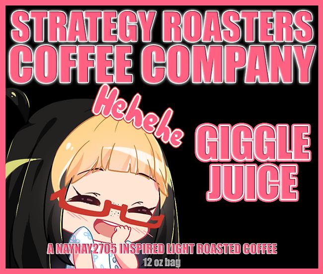 """GIGGLE JUICE"" A NAYNAY2705 Inspired Medium Roast"