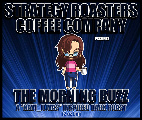 """THE MORNING BUZZ"" A Navi_Ilivas Inspired Dark Roast"