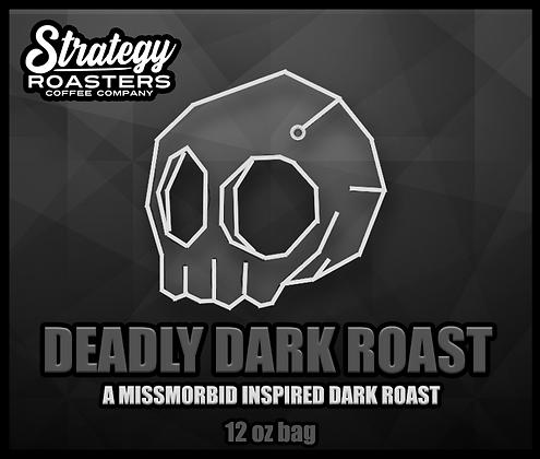 Deadly Dark Roast, A MissMorbid Inspired Dark Roast