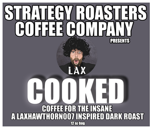 Cooked, A LaxHawthorn007 Inspired Dark Roast