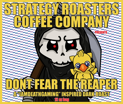 """""""DON'T FEAR THE REAPER"""" A IAMDEATHGAMING Inspired Dark Roast"""