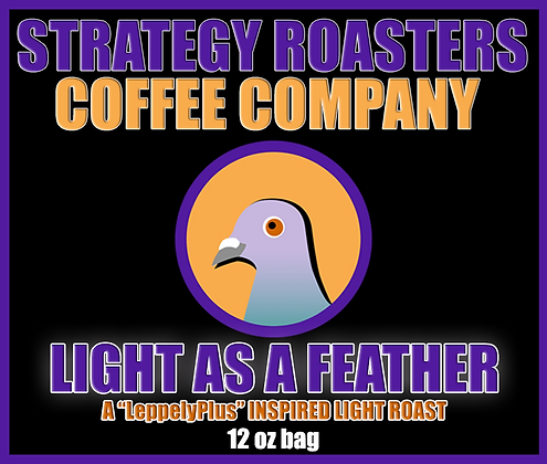 """Light as a Feather"" A LeppelyPlus Inspired Light Roast"