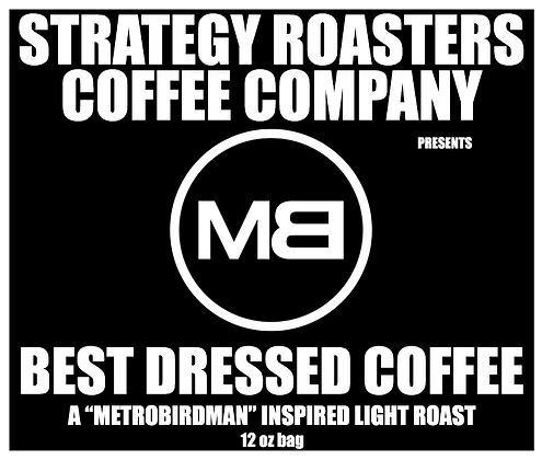 Best Dressed Coffee, A MetroBirdman Inspired Light Roast