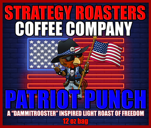 """""""PATRIOT PUNCH"""" A DammitRooster Inspired Light Roast of Freedom"""
