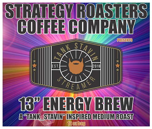"""13"" ENERGY BREW"" A Tank_Stavin Inspired Medium Roast"