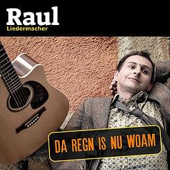 Raul_Da Regn is nu woam_Albumcover_quadr