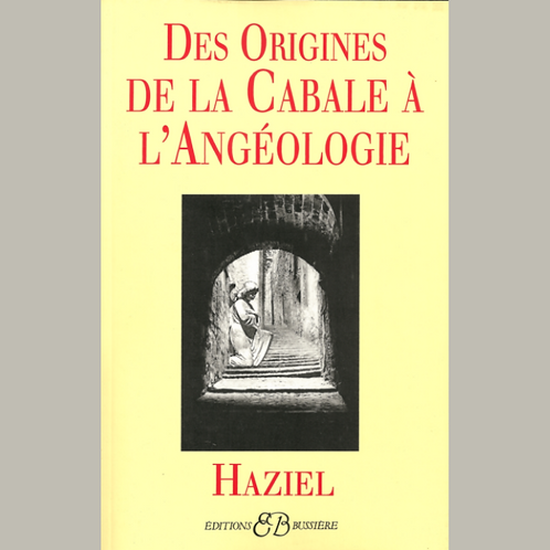 Des origines de la Cabale à l'Angéologie