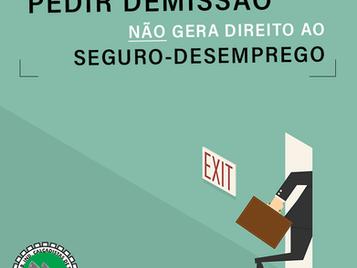 Quem pede demissão não tem direito ao seguro-desemprego