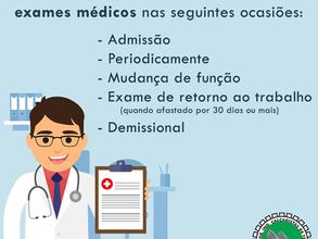 Em que ocasiões devem ser realizados os referidos exames médicos?