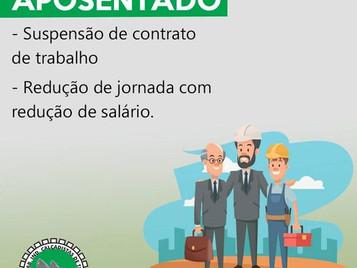 APOSENTADOS NA REDUÇÃO DE JORNADA E SUSPENSÃO DO CONTRATO DE TRABALHO