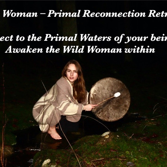 Wild Woman - Primal Reconnection Retreat