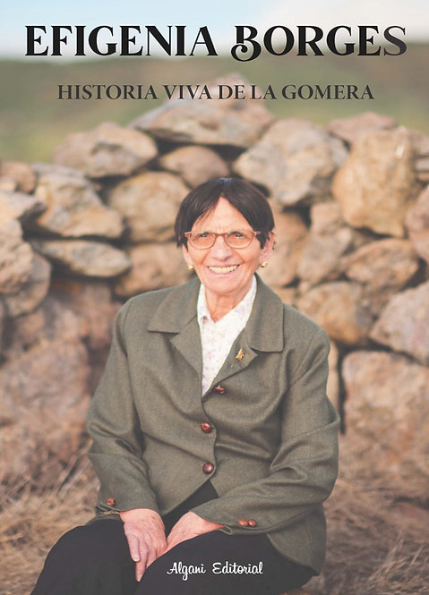 Efigenia Borges. Historia viva de La Gomera