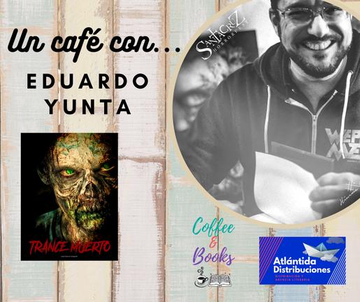 Un café con…Eduardo Yunta
