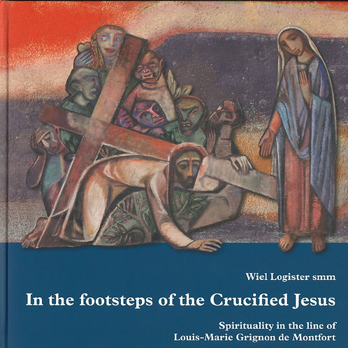 In the Footsteps of the Crucified Jesus