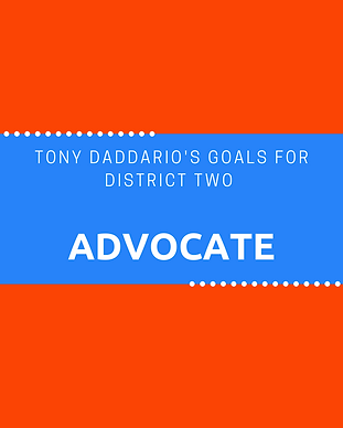Tony Daddario's Goals for District Two #