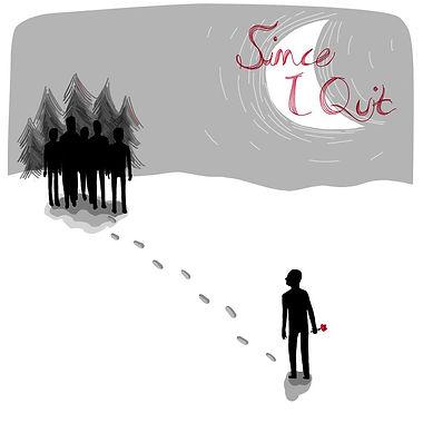 Since I Quit - SIQ Cover