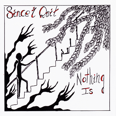 Since I Quit - Nothing Is Cover