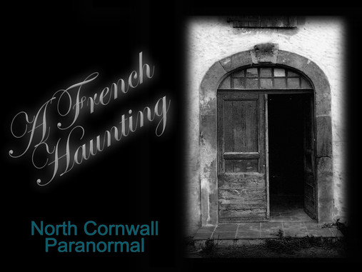 A French Haunting - My Paranormal Journey