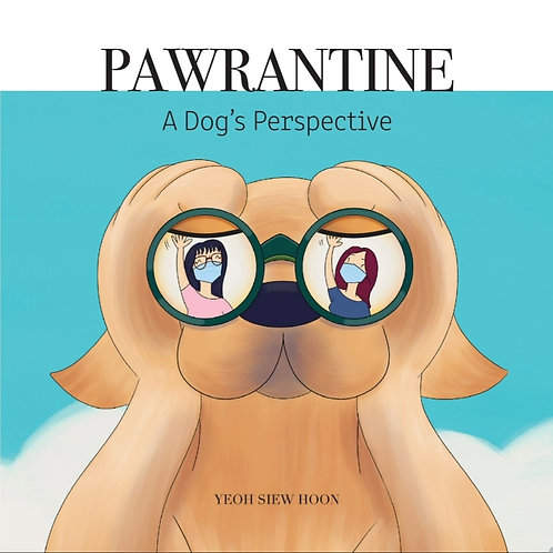 PAWRANTINE - A Dog's Perspective