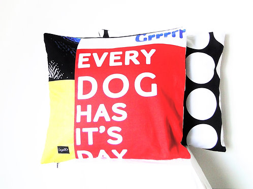 Cushion Cover - Every Dog has its Day