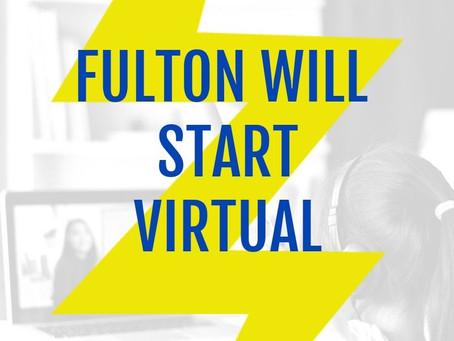 FULTON WILL START VIRTUAL