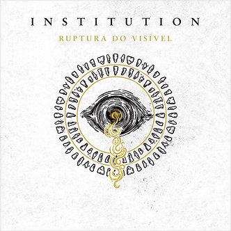 Institution - Ruptura do Visível LP