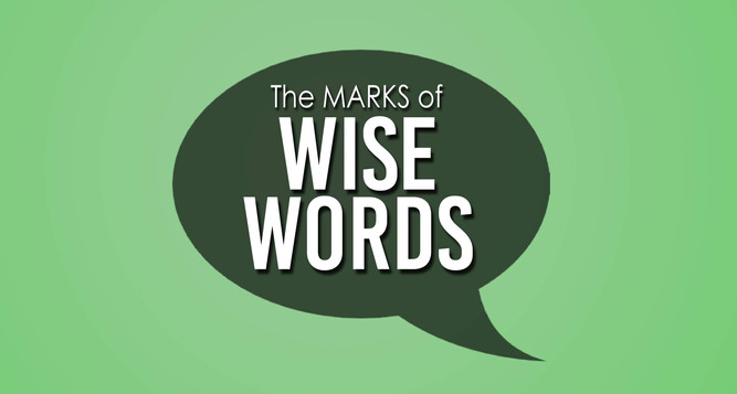 The Marks of Wise Words