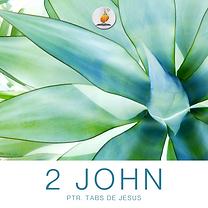 Faithful to the Truth (2 John 7-9)