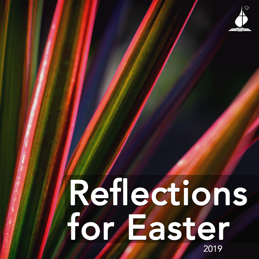 Reflections for Easter (2019)