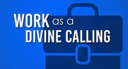 Work As A Divine Calling