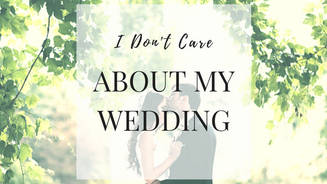I Don't Care About My Wedding