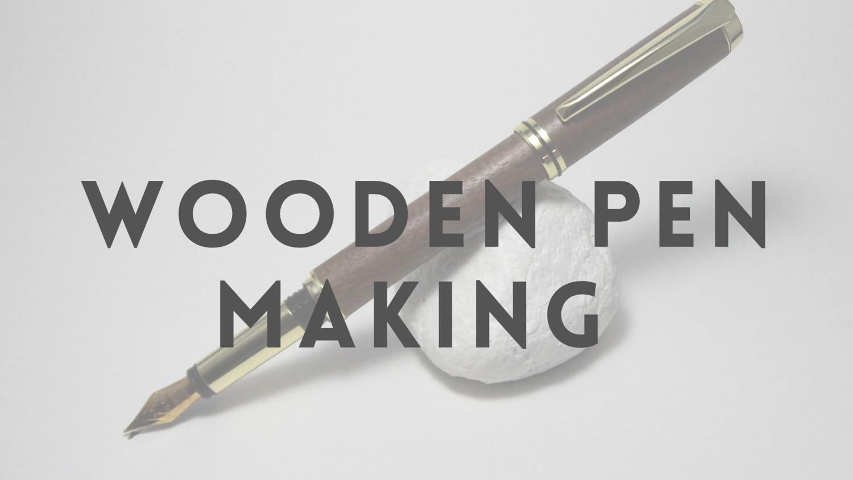 Wooden Pen Making