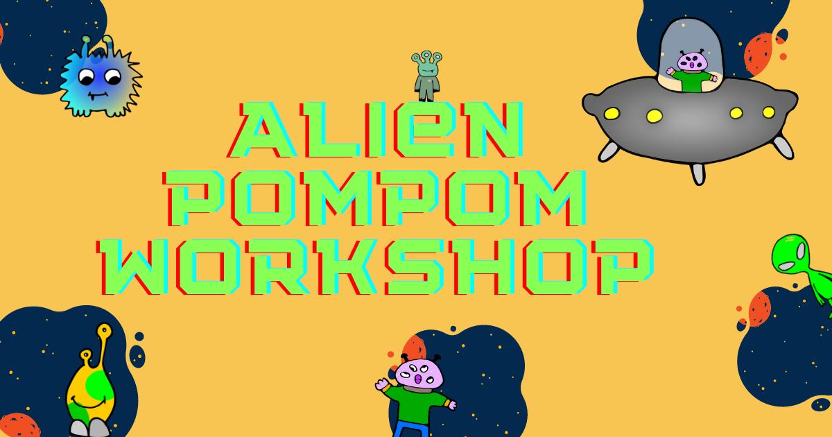 PomPom ALiEN workshop