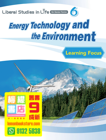 【Manhattan / Marshall Cavendish】Liberal Studies in Life for Senior Forms Learning Focus - Module 6 Energy Technology and the