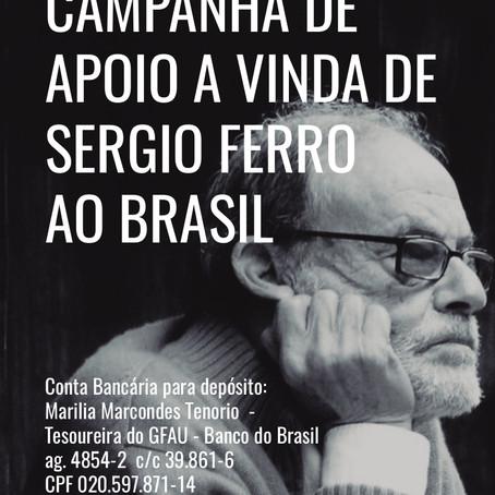 CAMPANHA DE APOIO A VINDA DE SERGIO FERRO AO BRASIL